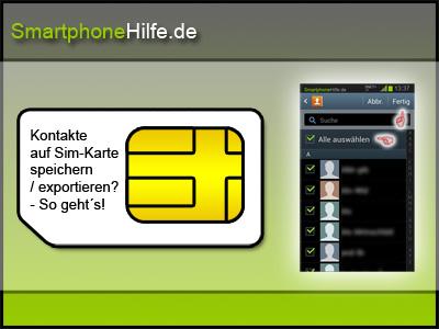 Samsung Kontakte Auf Sim Karte übertragen.Smartphone Kontakte Auf Sim Karte Speichern Exportieren